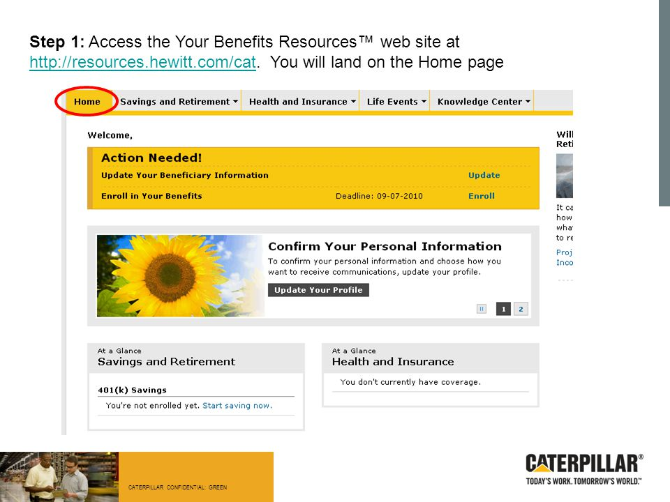 Step 1: Access the Your Benefits Resources™ web site at http://resources.hewitt.com/cat.