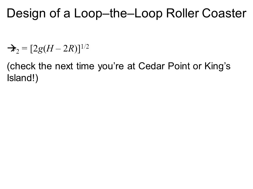 Design of a Loop–the–Loop Roller Coaster
