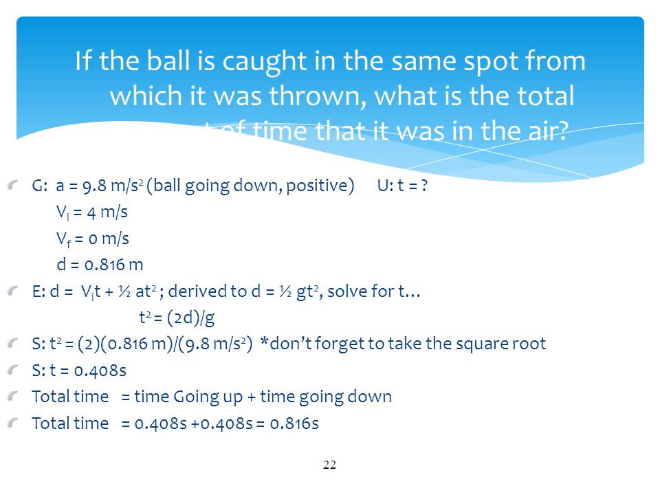 If the ball is caught in the same spot from which it was thrown, what is the total amount of time that it was in the air