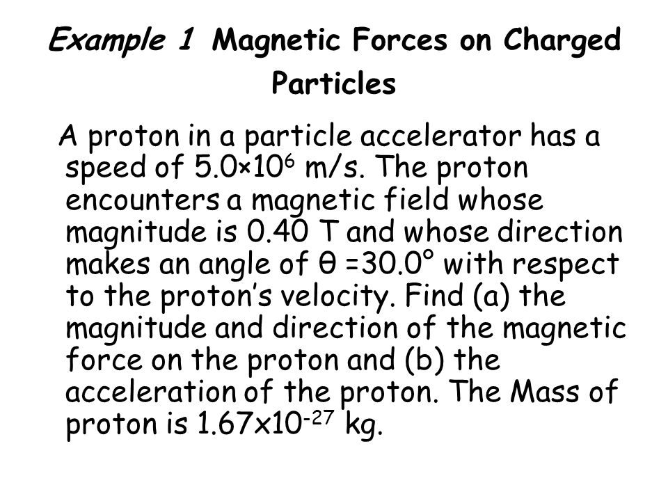 Example 1 Magnetic Forces on Charged Particles