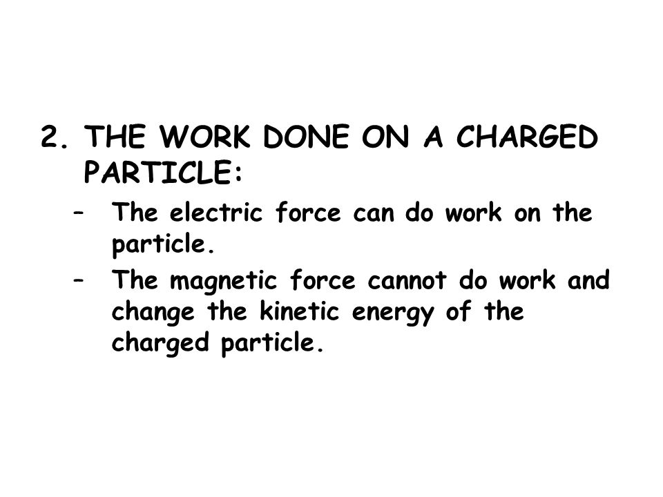 THE WORK DONE ON A CHARGED PARTICLE: