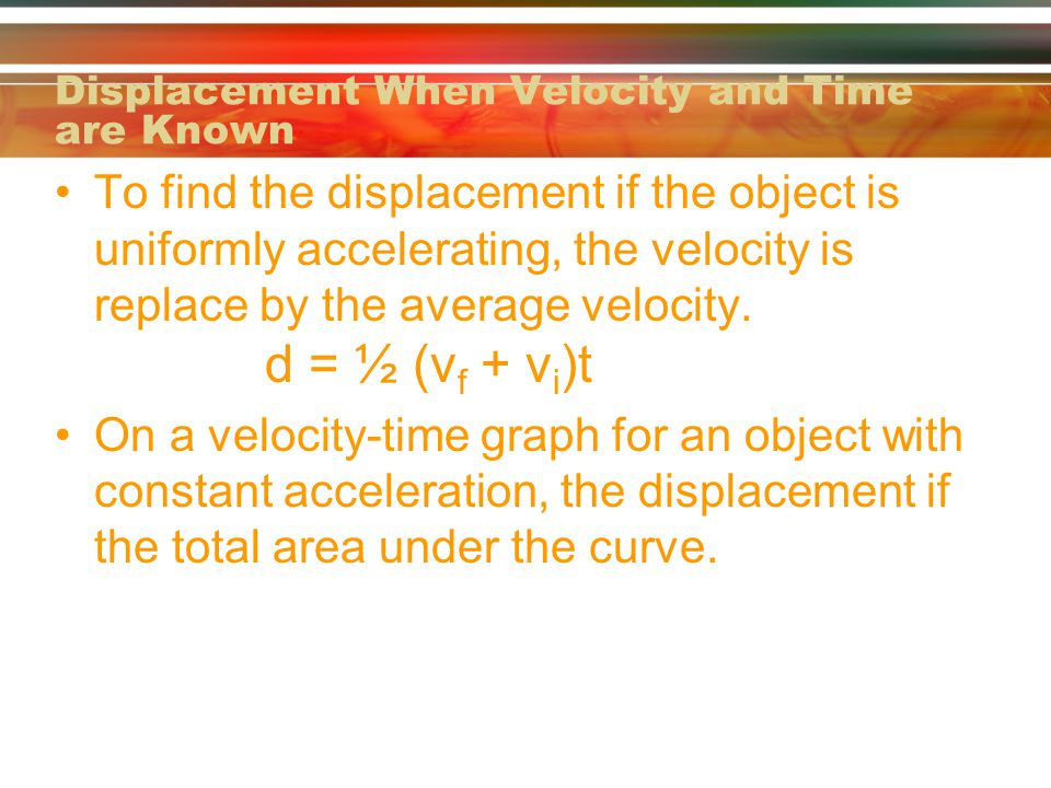 Displacement When Velocity and Time are Known