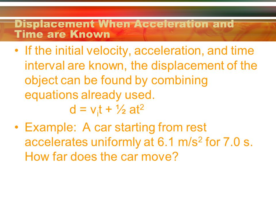 Displacement When Acceleration and Time are Known