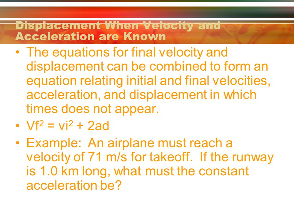 Displacement When Velocity and Acceleration are Known