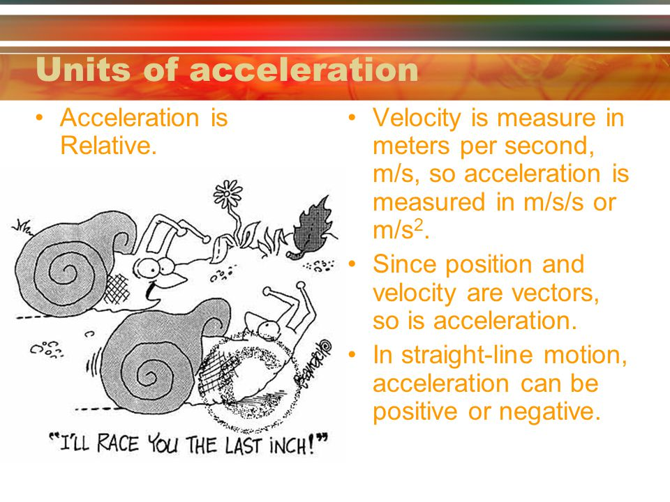 Units of acceleration Acceleration is Relative.