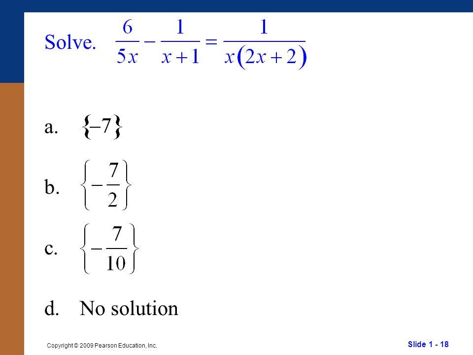 Solve. a. b. c. d. No solution