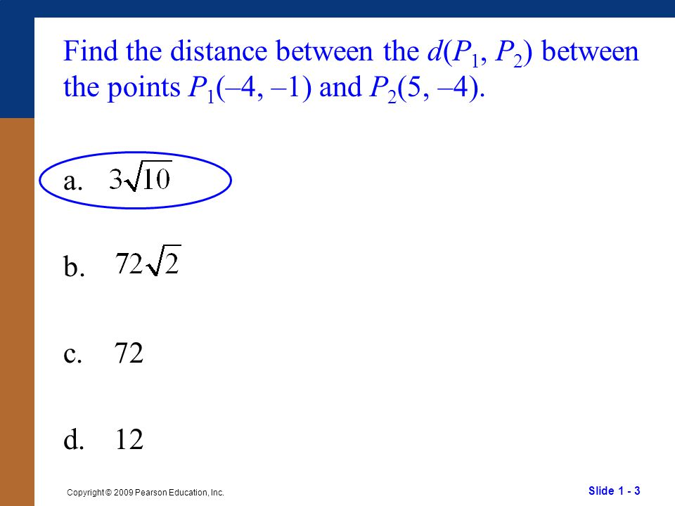 Find the distance between the d(P1, P2) between the points P1(–4, –1) and P2(5, –4).