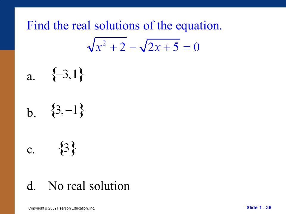 Find the real solutions of the equation.