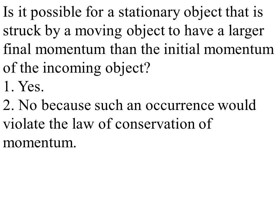 Is it possible for a stationary object that is