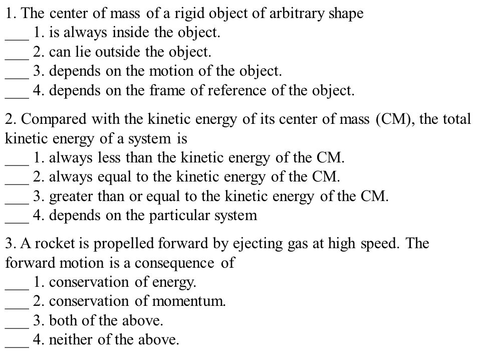 1. The center of mass of a rigid object of arbitrary shape