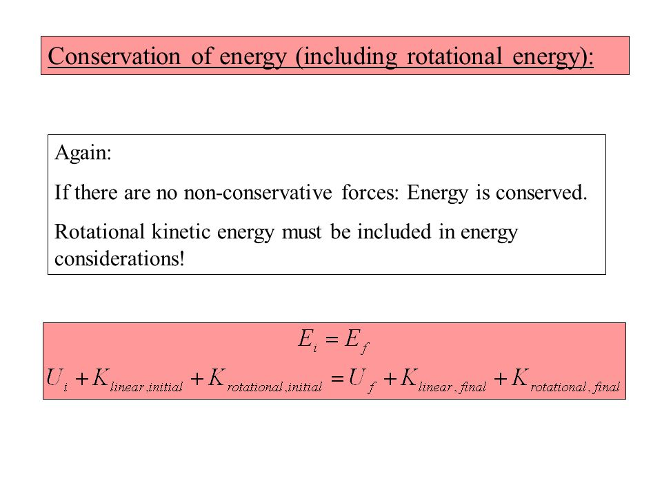 Conservation of energy (including rotational energy):