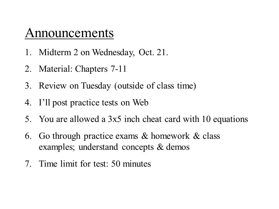 Announcements Midterm 2 on Wednesday, Oct. 21. Material: Chapters 7-11