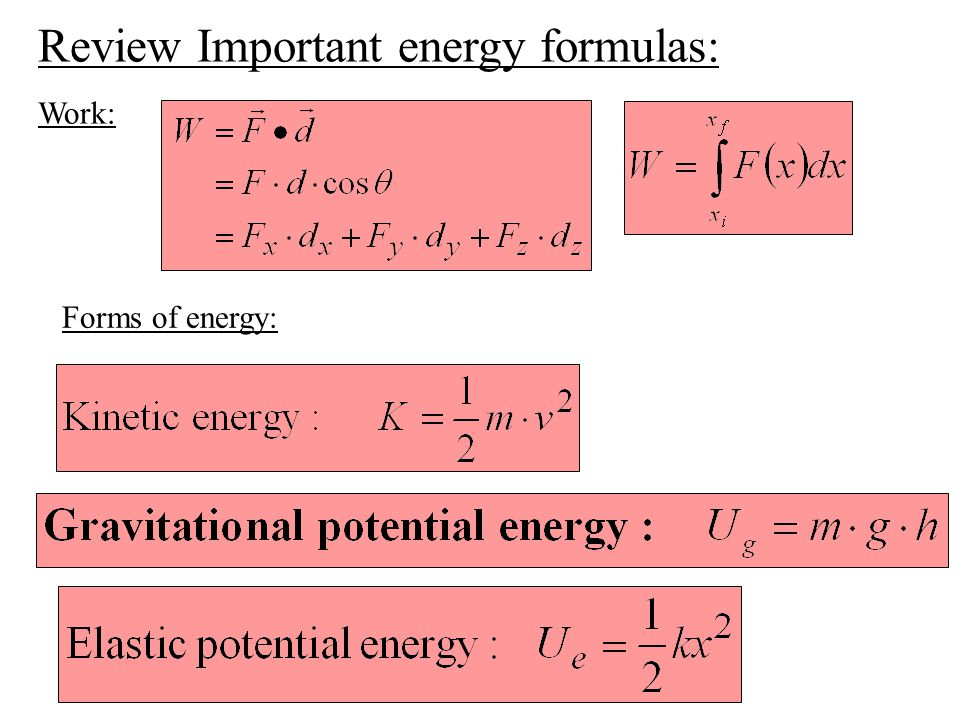 Review Important energy formulas: