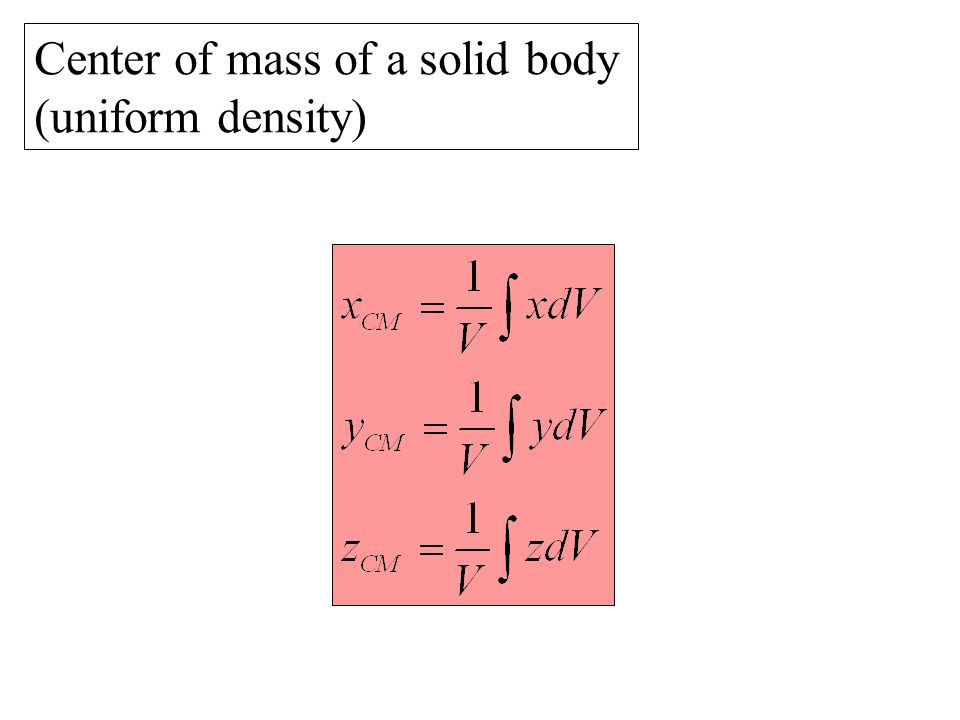 Center of mass of a solid body (uniform density)