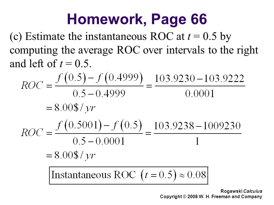 Homework, Page 66 (c) Estimate the instantaneous ROC at t = 0.5 by computing the average ROC over intervals to the right and left of t = 0.5.