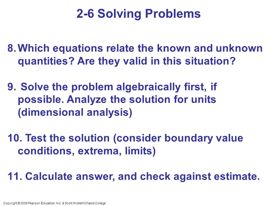 2-6 Solving Problems Which equations relate the known and unknown quantities Are they valid in this situation