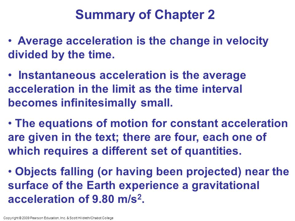 Summary of Chapter 2 Average acceleration is the change in velocity divided by the time.