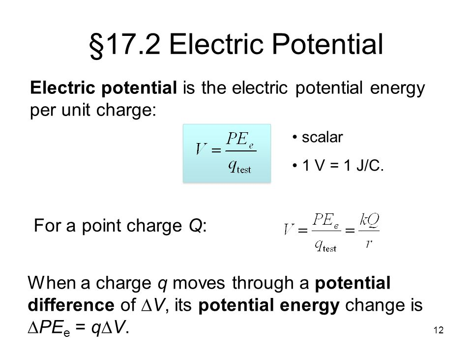 §17.2 Electric Potential Electric potential is the electric potential energy per unit charge: scalar.