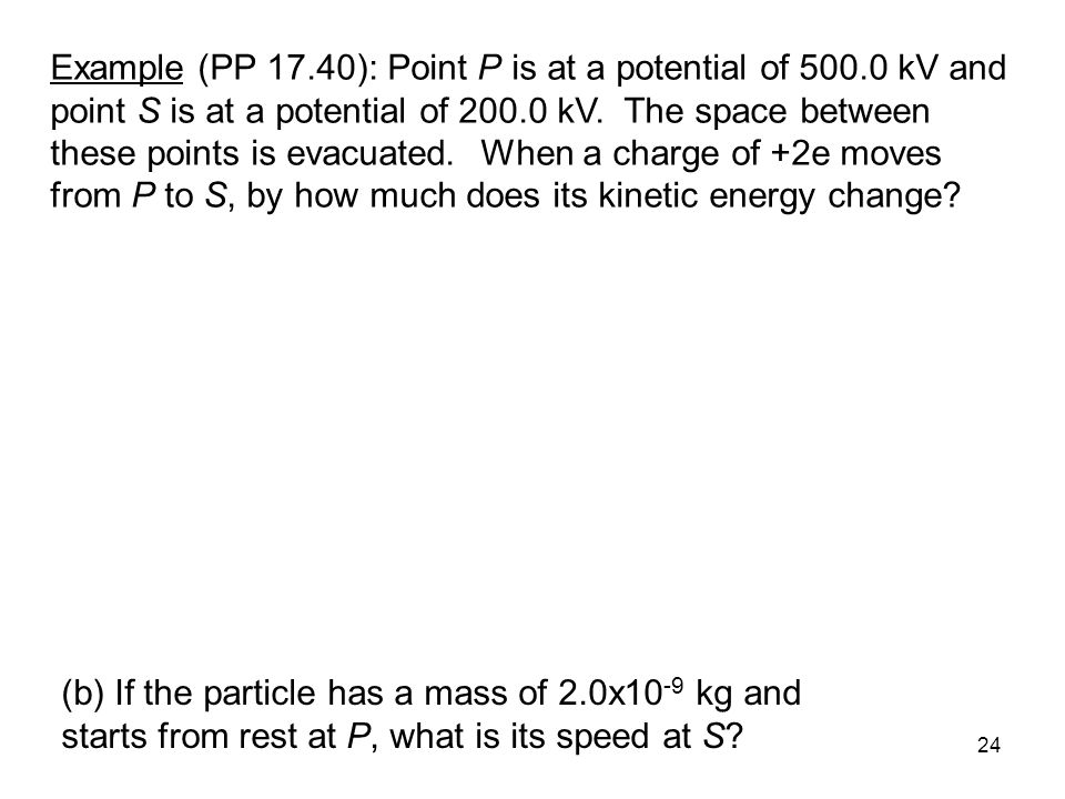 Example (PP 17. 40): Point P is at a potential of 500