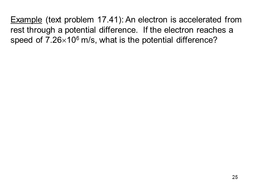 Example (text problem 17.41): An electron is accelerated from rest through a potential difference.