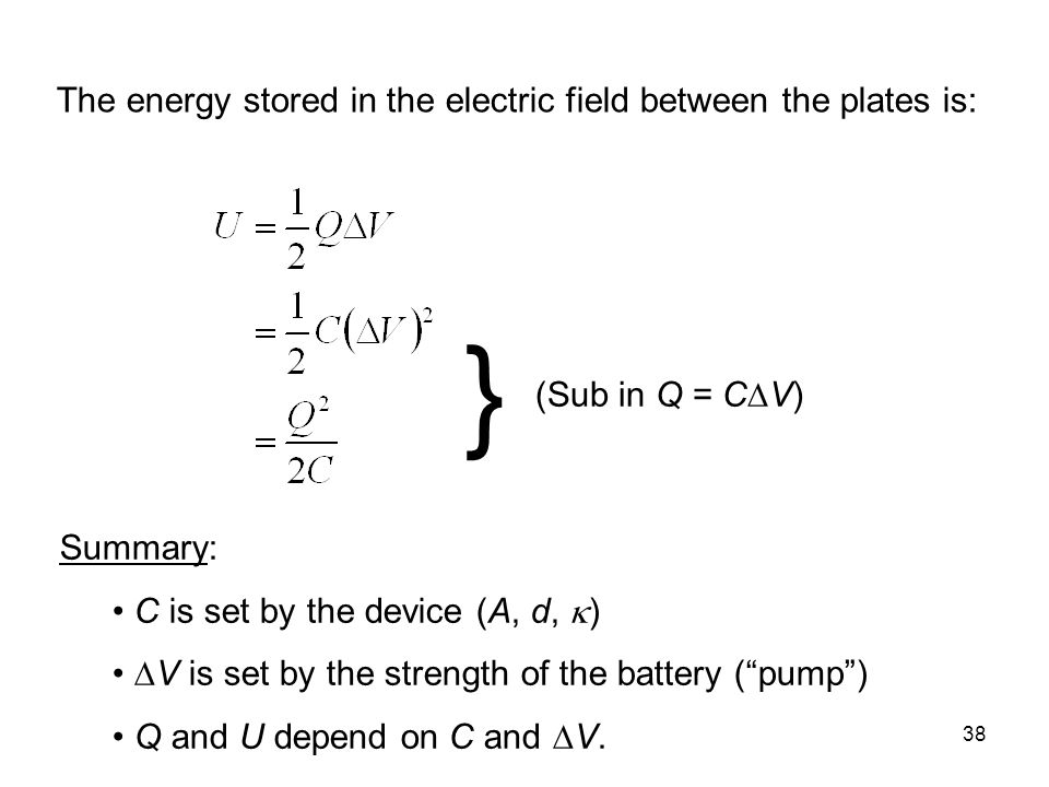 } The energy stored in the electric field between the plates is: