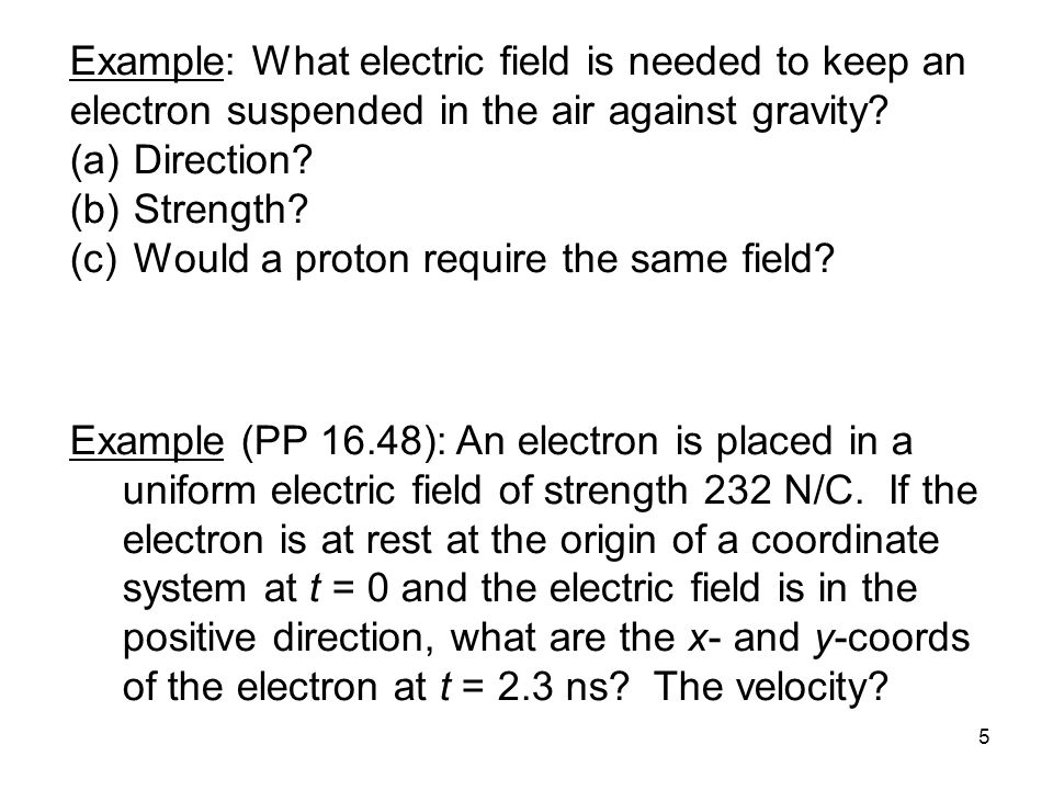 Example: What electric field is needed to keep an electron suspended in the air against gravity