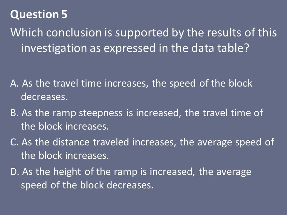 Question 5 Which conclusion is supported by the results of this investigation as expressed in the data table