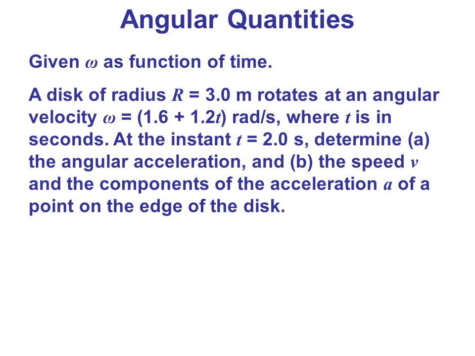 Angular Quantities Given ω as function of time.