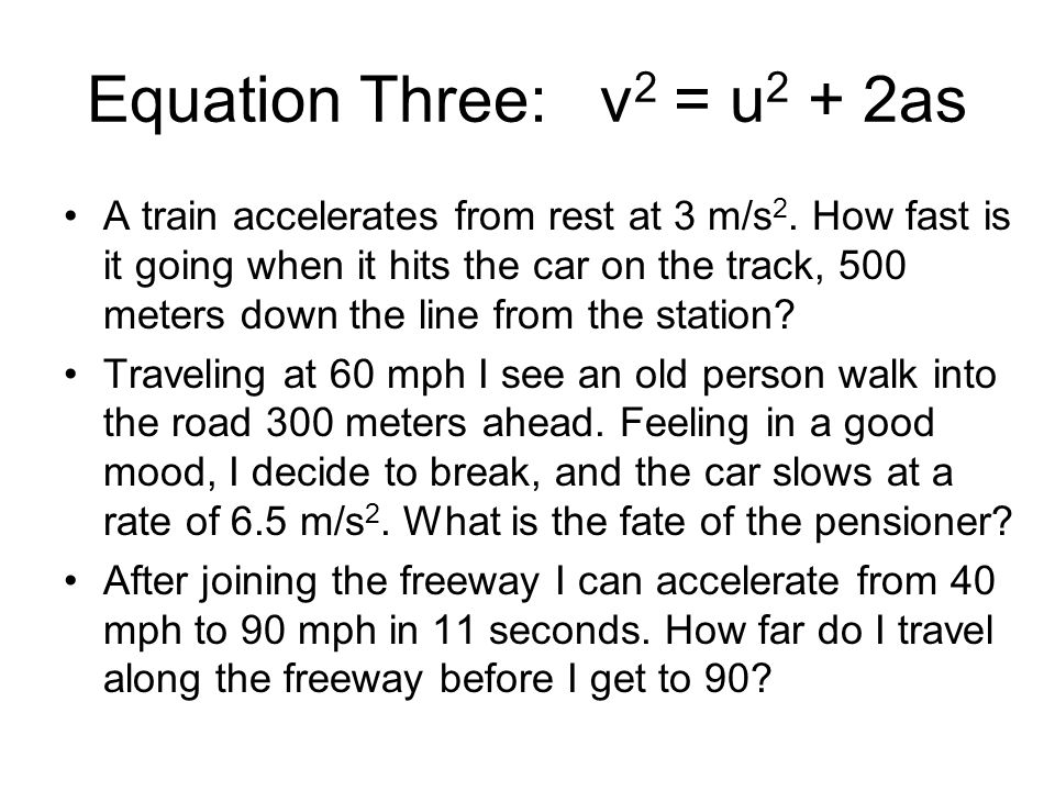 Equation Three: v2 = u2 + 2as