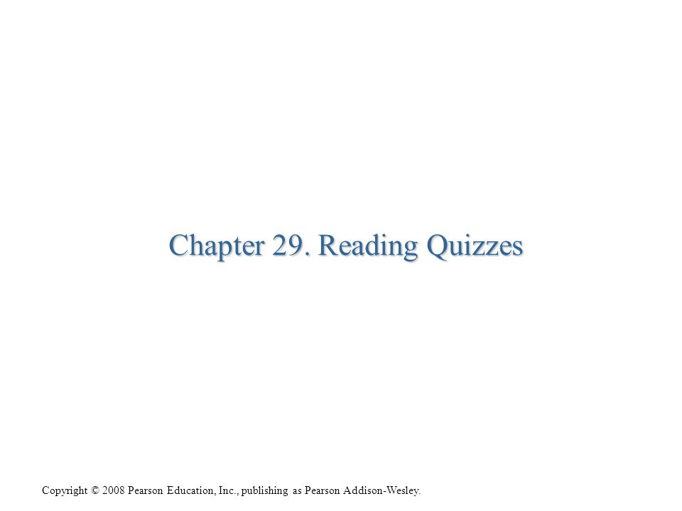 Chapter 29. Reading Quizzes