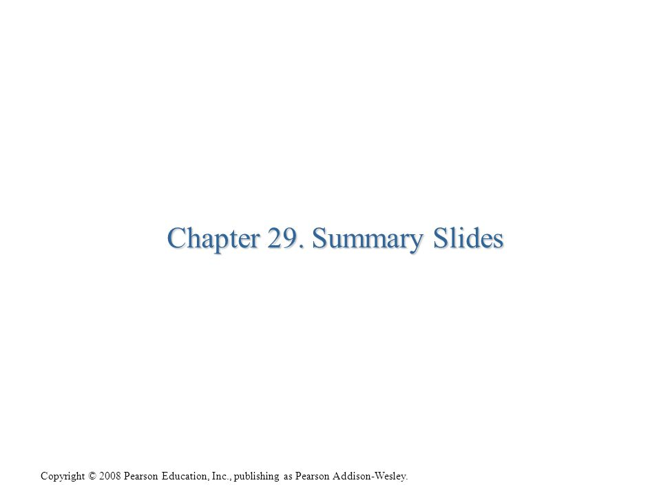 Chapter 29. Summary Slides