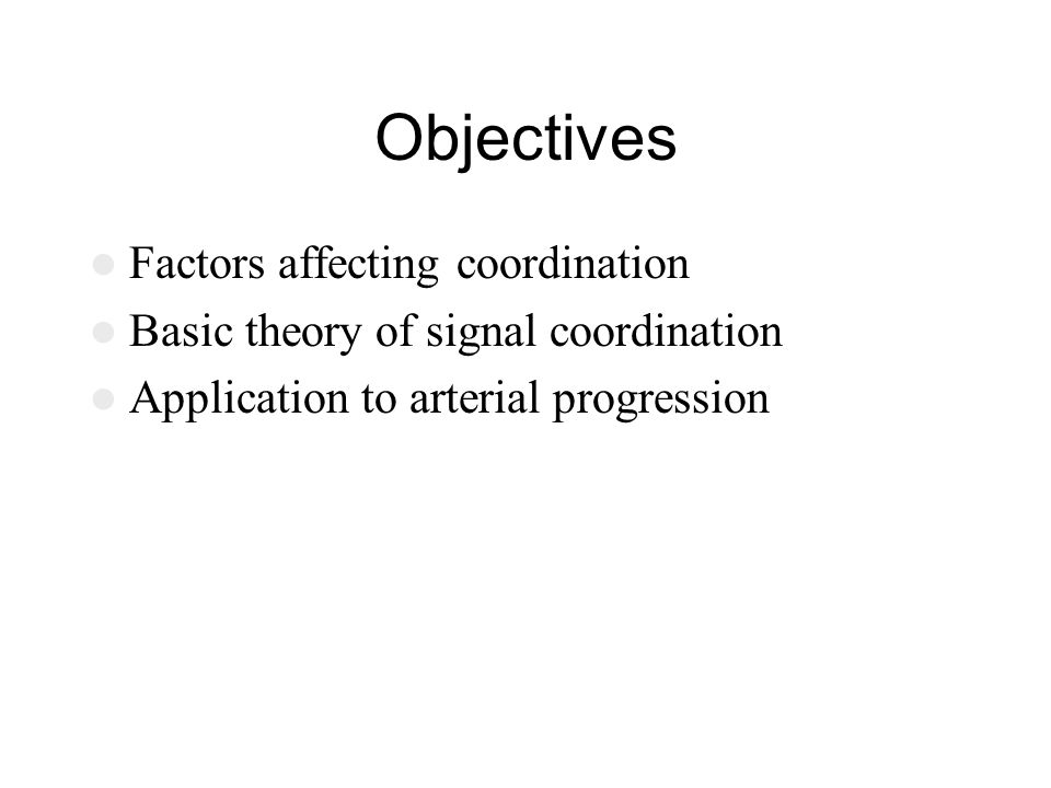 Objectives Factors affecting coordination