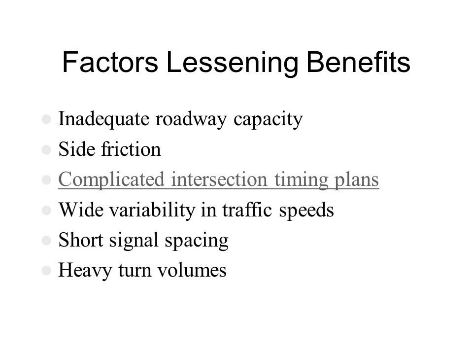 Factors Lessening Benefits