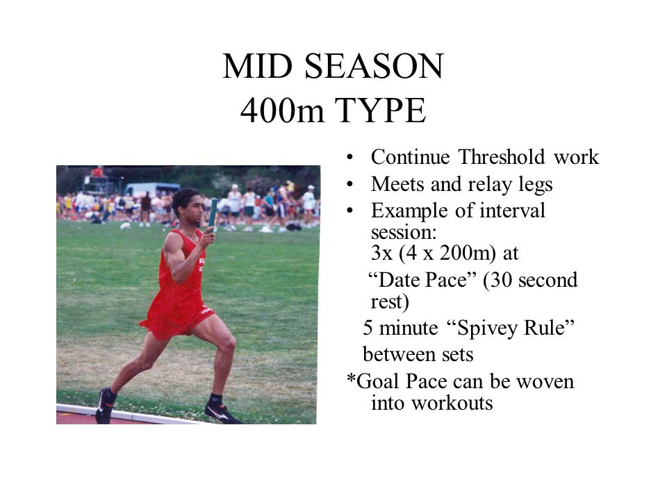MID SEASON 400m TYPE Continue Threshold work Meets and relay legs