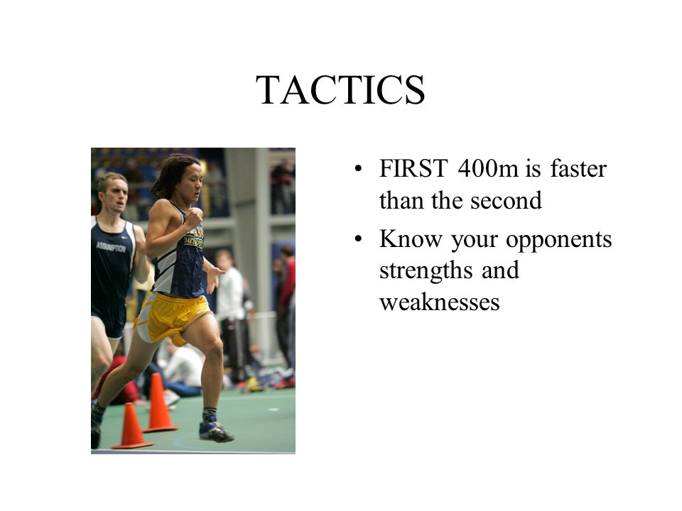 TACTICS FIRST 400m is faster than the second