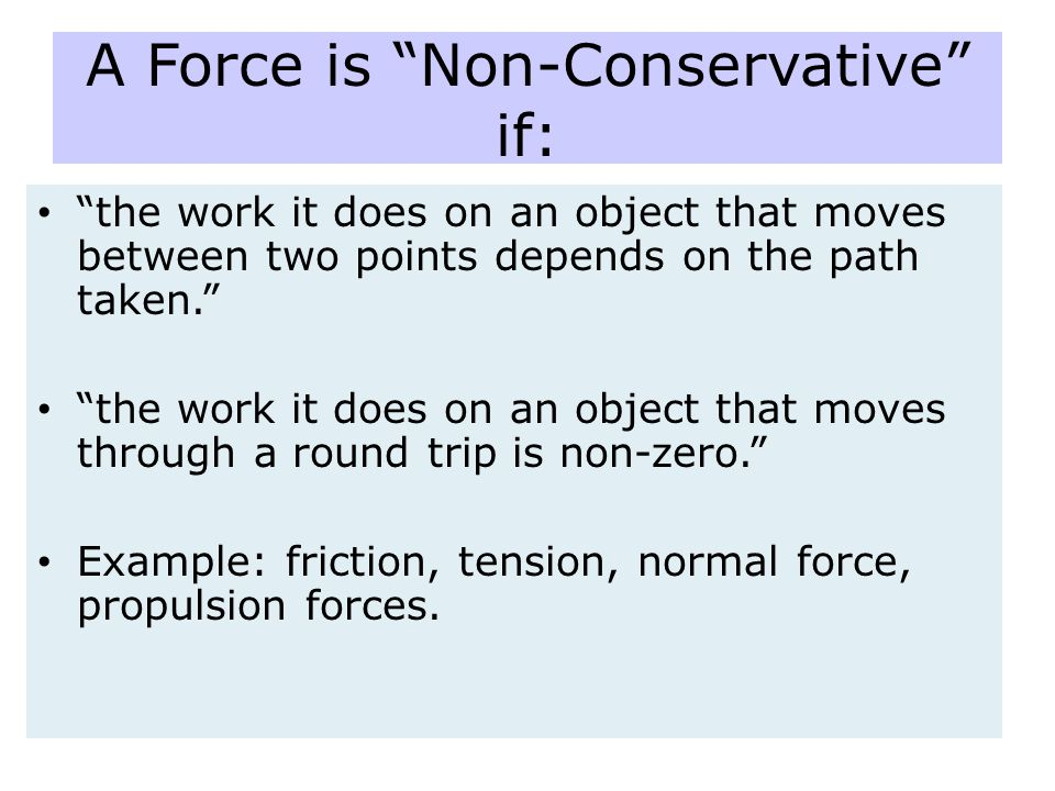 A Force is Non-Conservative if: