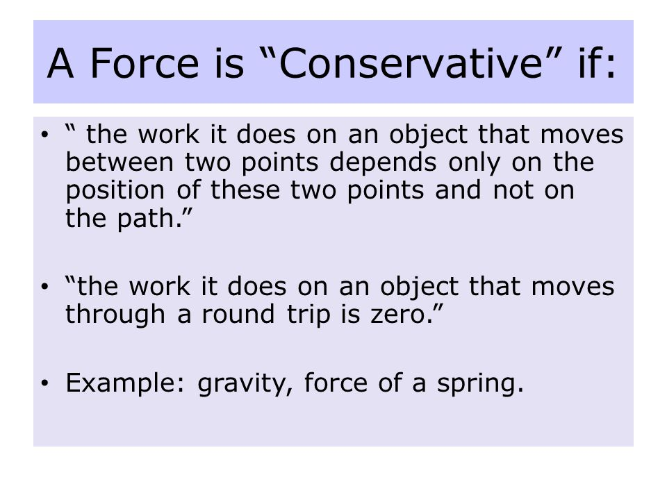 A Force is Conservative if: