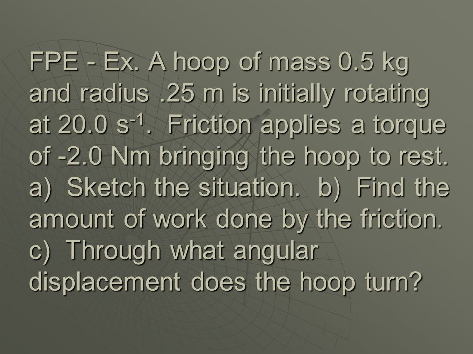 FPE - Ex. A hoop of mass 0. 5 kg and radius