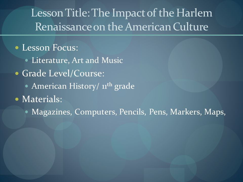 Lesson Title: The Impact of the Harlem Renaissance on the American Culture