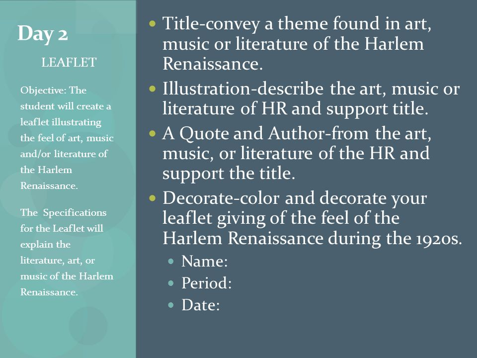 Day 2 Title-convey a theme found in art, music or literature of the Harlem Renaissance.