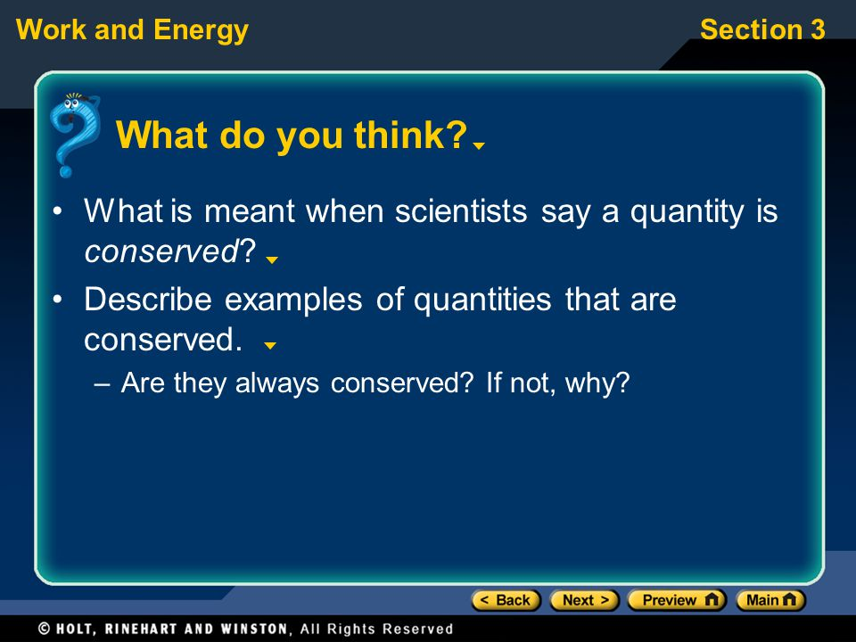 What do you think What is meant when scientists say a quantity is conserved Describe examples of quantities that are conserved.