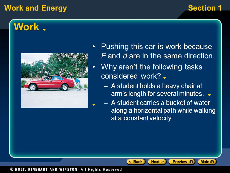 Work Pushing this car is work because F and d are in the same direction. Why aren't the following tasks considered work