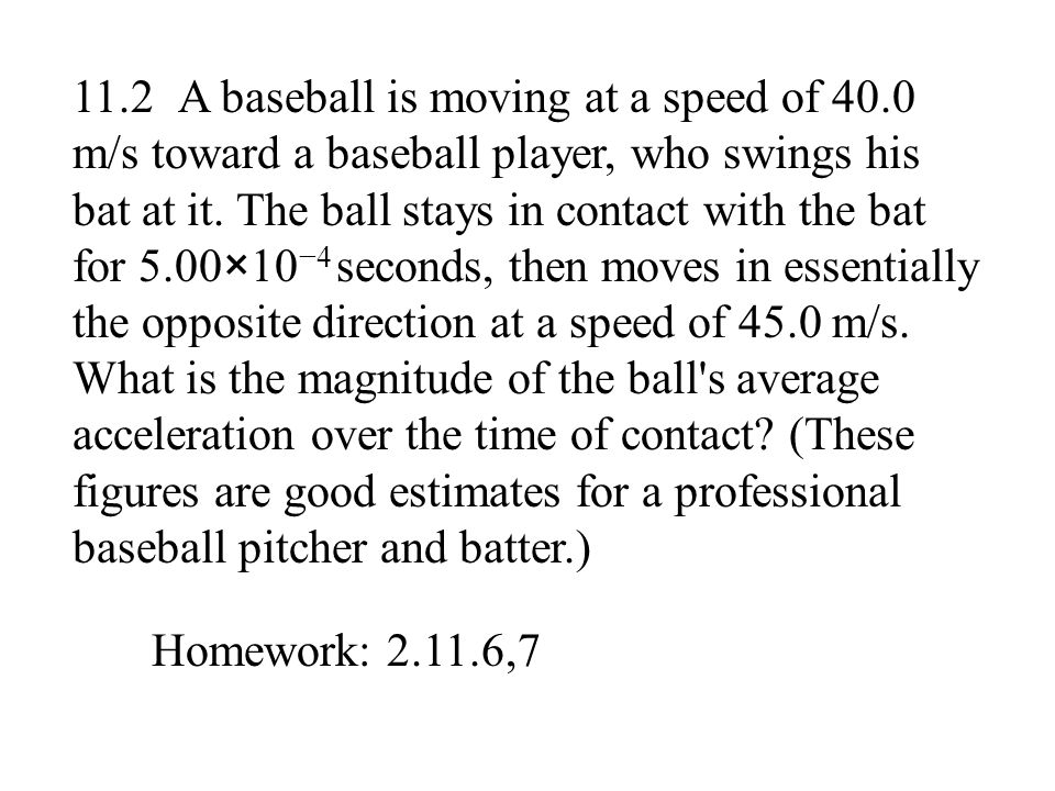 11. 2. A baseball is moving at a speed of 40