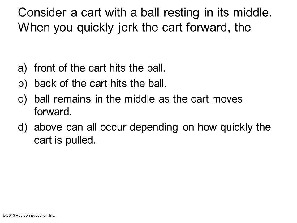 Consider a cart with a ball resting in its middle