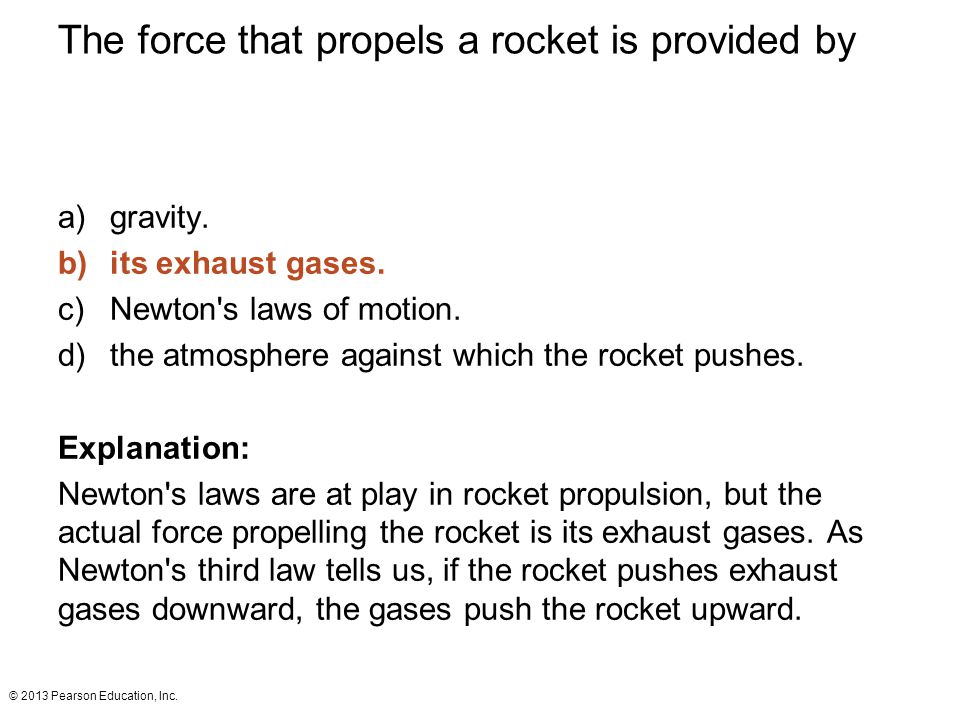 The force that propels a rocket is provided by