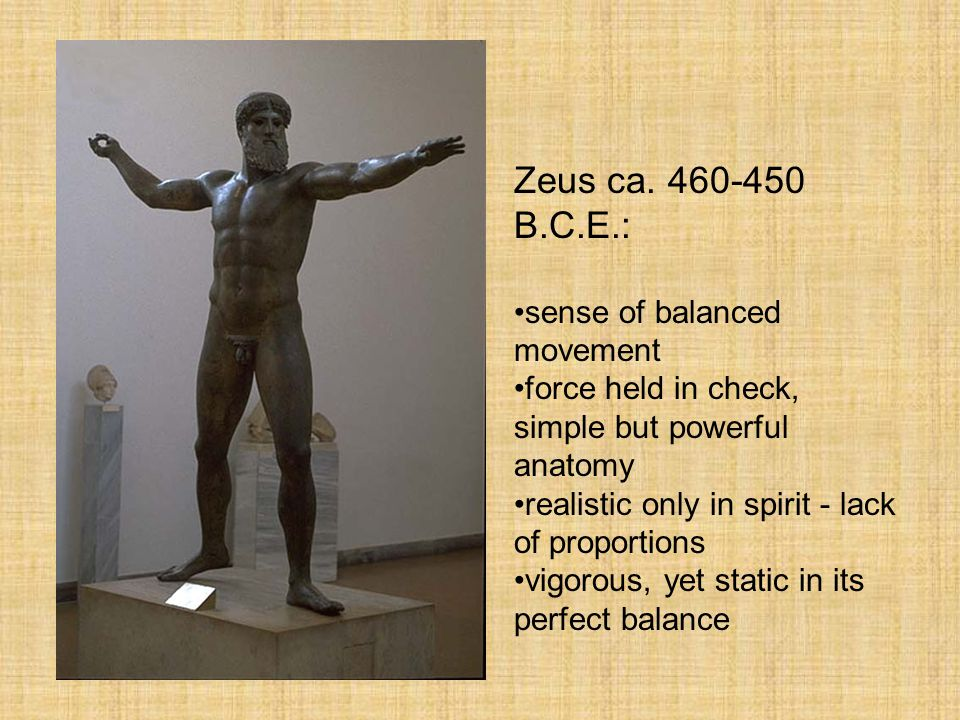 Greek Sculpture Zeus ca. 460-450 B.C.E.: sense of balanced movement