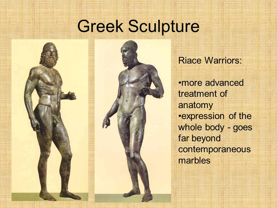 Greek Sculpture Riace Warriors: more advanced treatment of anatomy