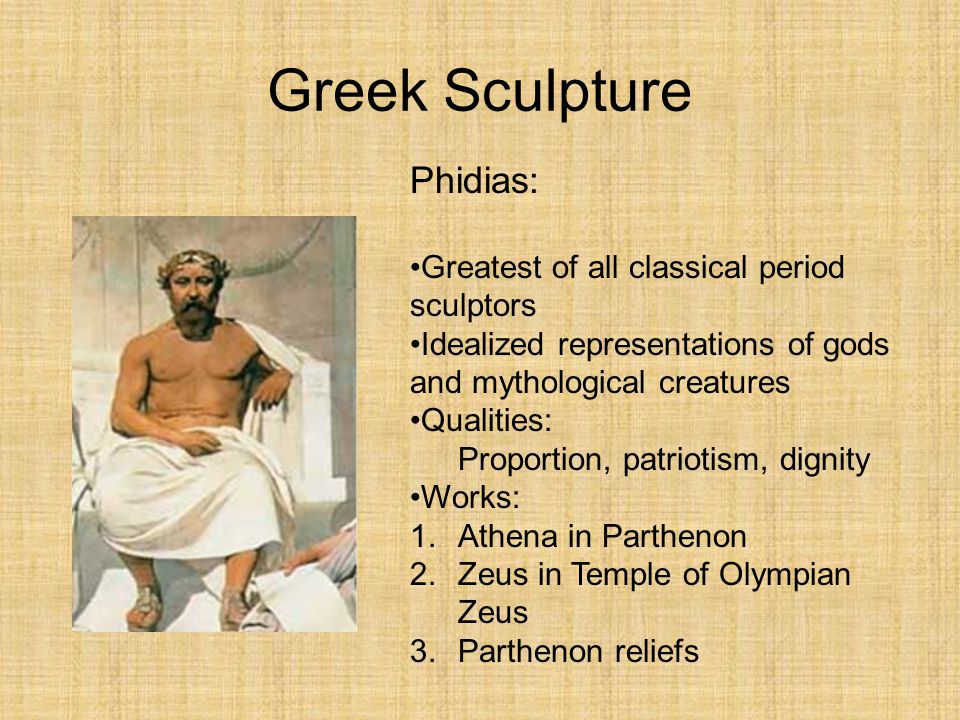 Greek Sculpture Phidias: Greatest of all classical period sculptors