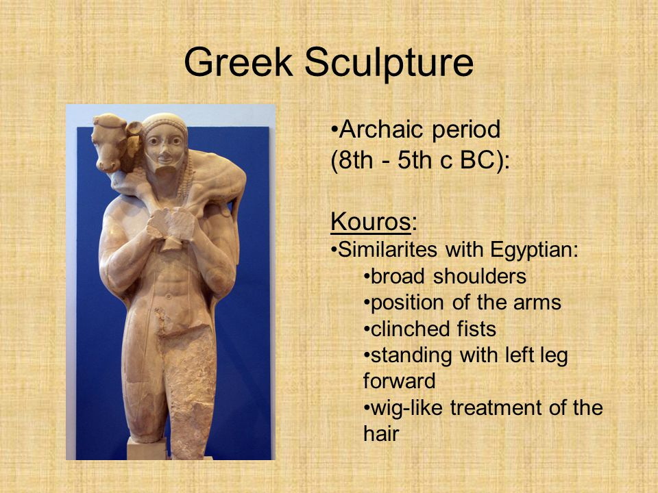 Greek Sculpture Archaic period (8th - 5th c BC): Kouros: