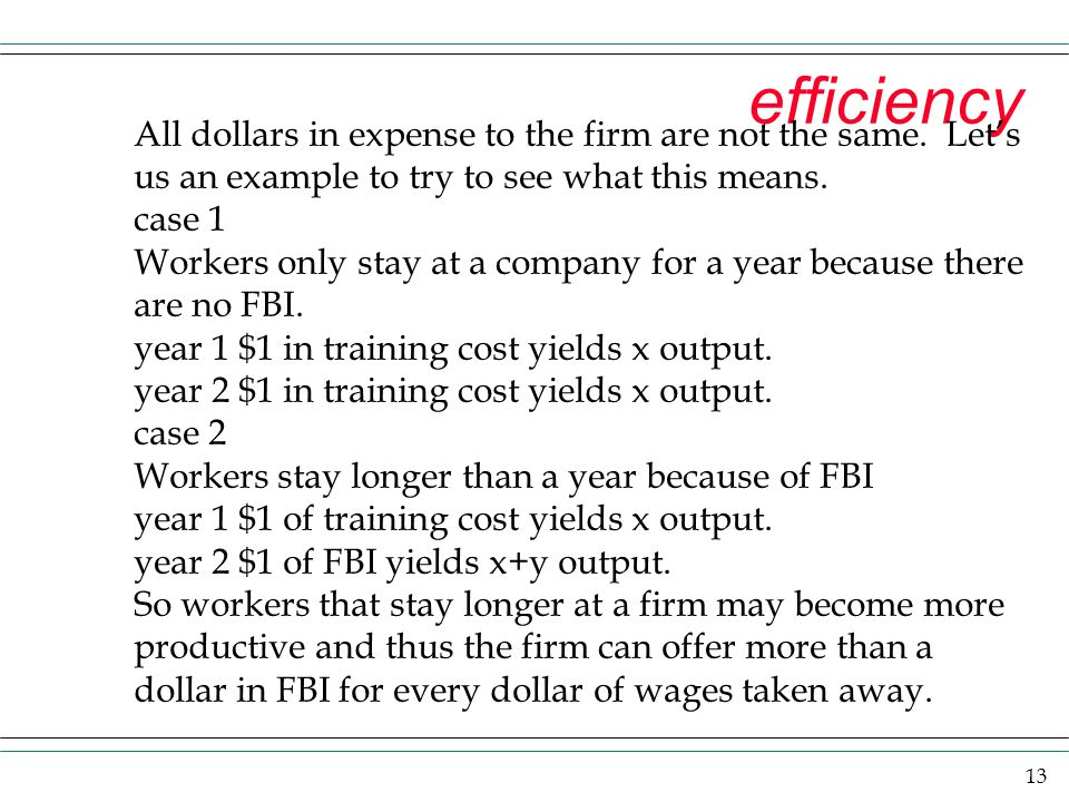 efficiency All dollars in expense to the firm are not the same. Let's